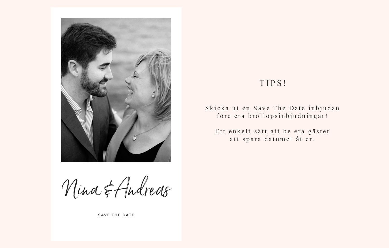 Ett bröllopstips är att skicka ut en Save The Date inbjudan före era bröllopsinbjudningar!